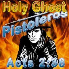 Holy Ghost Pistoleros